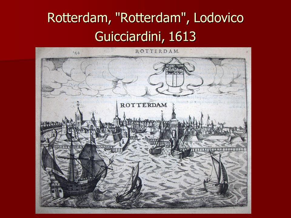 Rotterdam, Rotterdam , Lodovico Guicciardini, 1613