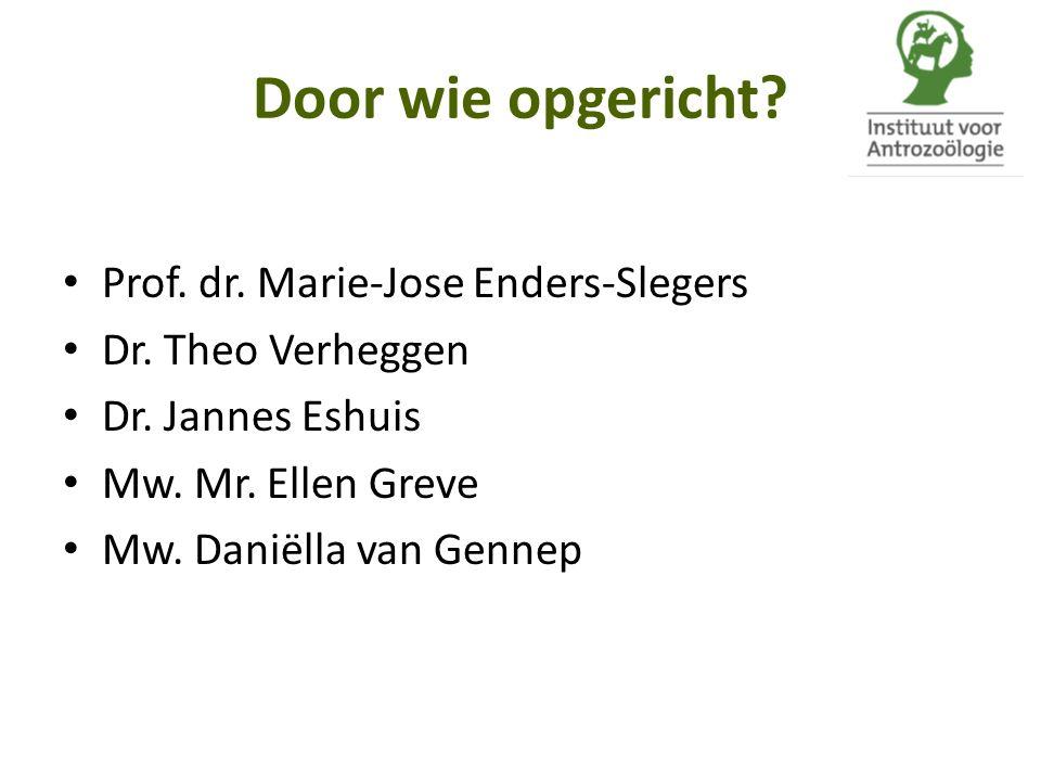 Door wie opgericht.Prof. dr. Marie-Jose Enders-Slegers Dr.