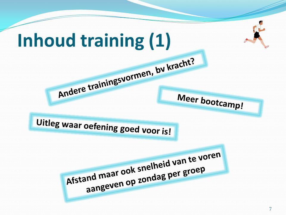 Inhoud training (1) Andere trainingsvormen, bv kracht.