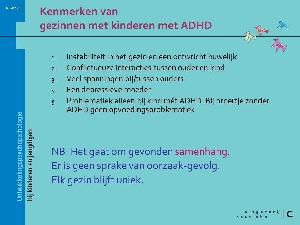 18 van 31 Kenmerken van gezinnen met kinderen met ADHD 1.