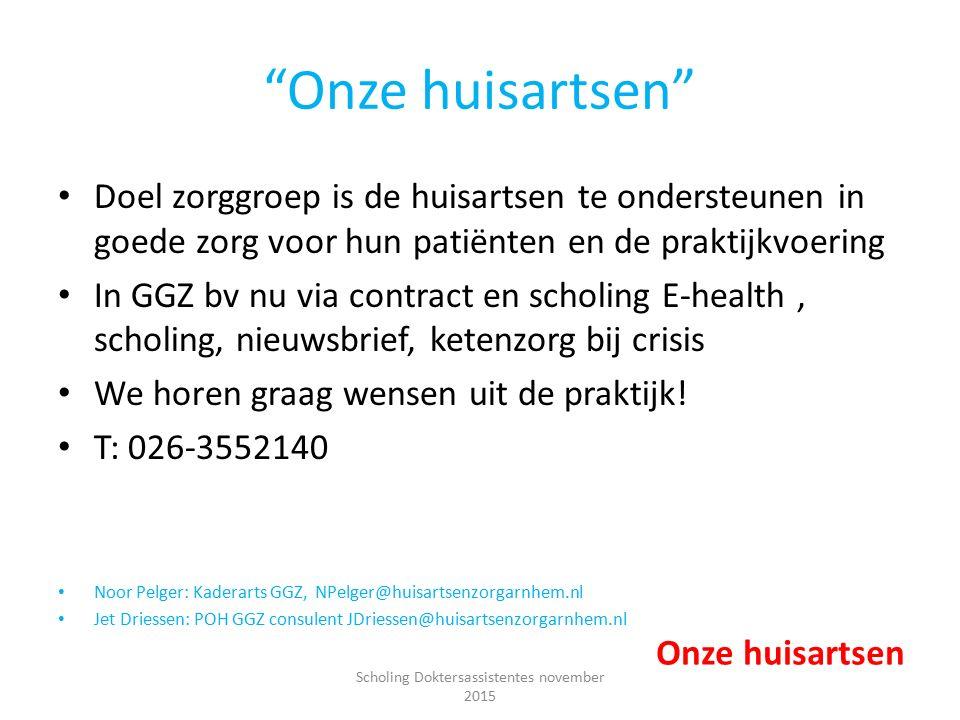 """""""Onze huisartsen"""" Doel zorggroep is de huisartsen te ondersteunen in goede zorg voor hun patiënten en de praktijkvoering In GGZ bv nu via contract en"""