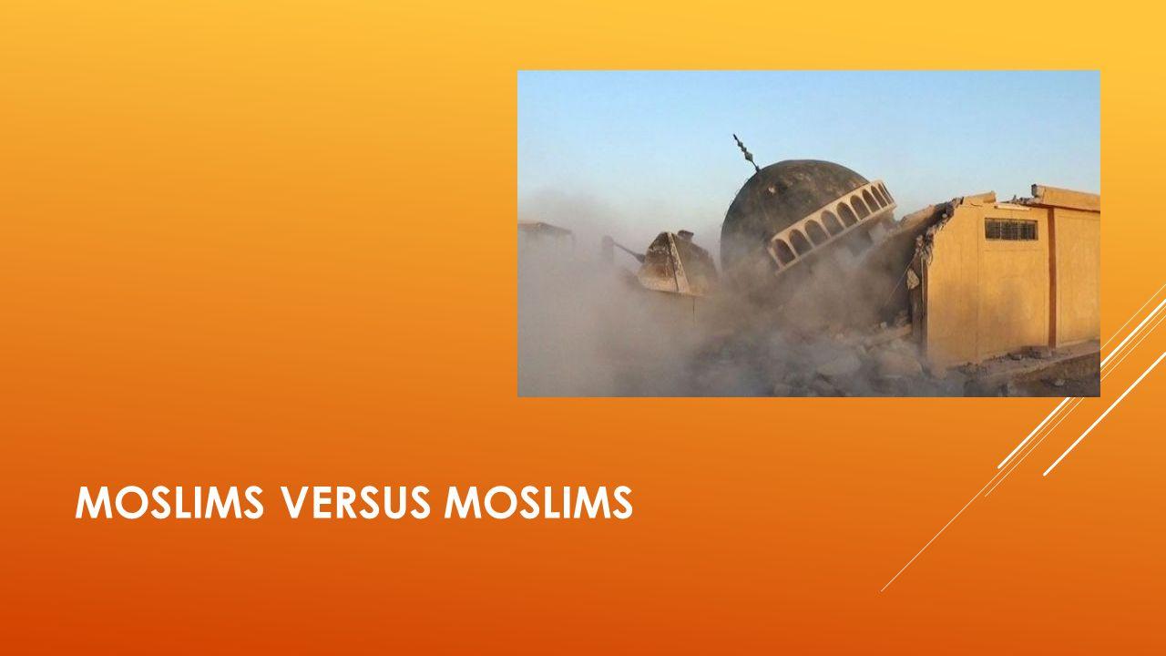 MOSLIMS VERSUS MOSLIMS