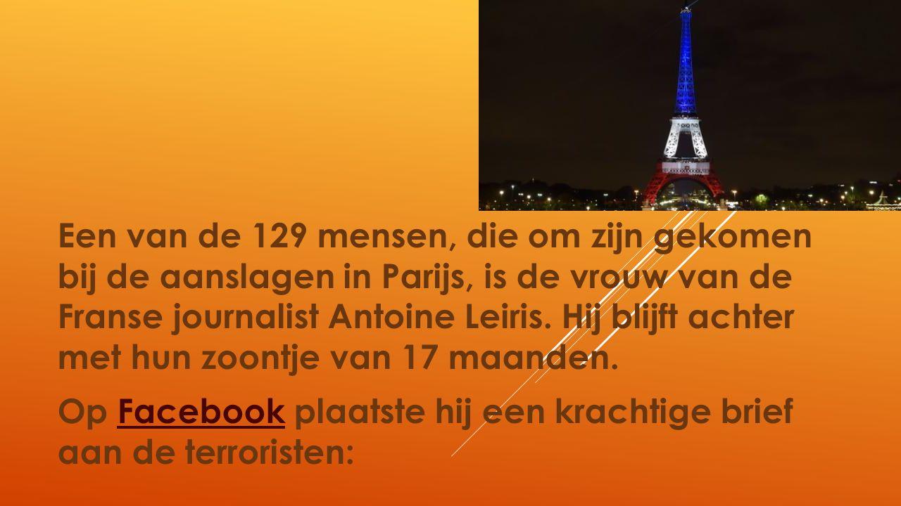 Een van de 129 mensen, die om zijn gekomen bij de aanslagen in Parijs, is de vrouw van de Franse journalist Antoine Leiris.