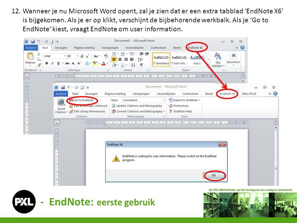 12. Wanneer je nu Microsoft Word opent, zal je zien dat er een extra tabblad 'EndNote X6' is bijgekomen. Als je er op klikt, verschijnt de bijbehorend