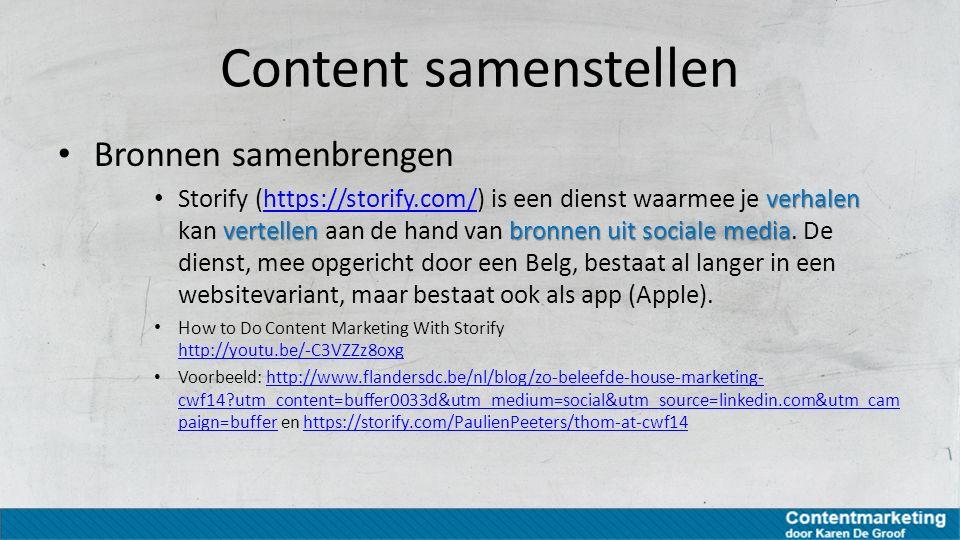 Content samenstellen Bronnen samenbrengen verhalen vertellenbronnen uit sociale media Storify (https://storify.com/) is een dienst waarmee je verhalen