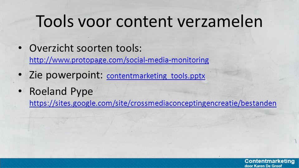 Tools voor content verzamelen Overzicht soorten tools: http://www.protopage.com/social-media-monitoring http://www.protopage.com/social-media-monitori