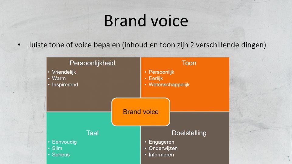 Brand voice Juiste tone of voice bepalen (inhoud en toon zijn 2 verschillende dingen)