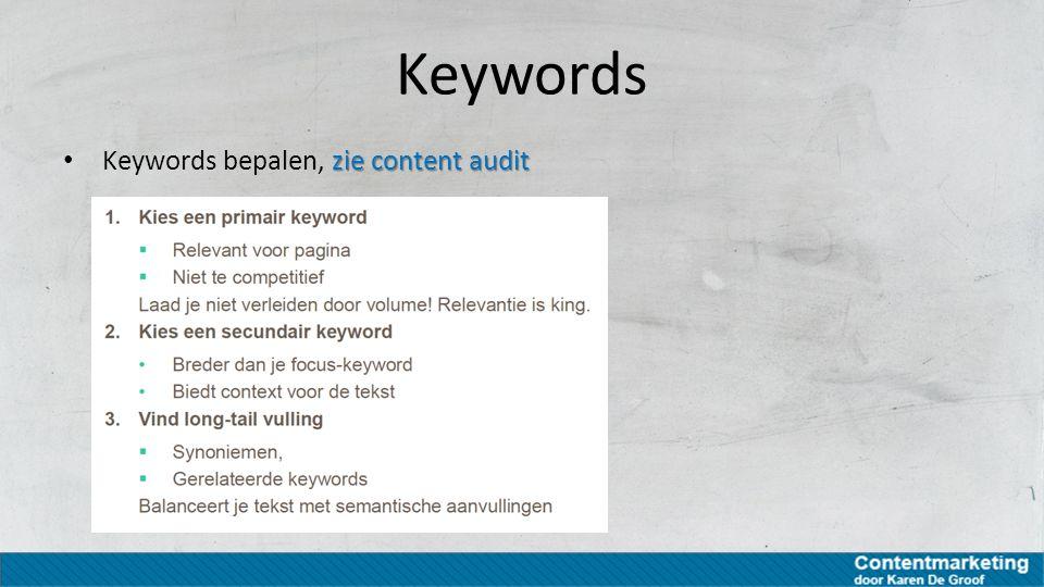 Keywords zie content audit Keywords bepalen, zie content audit