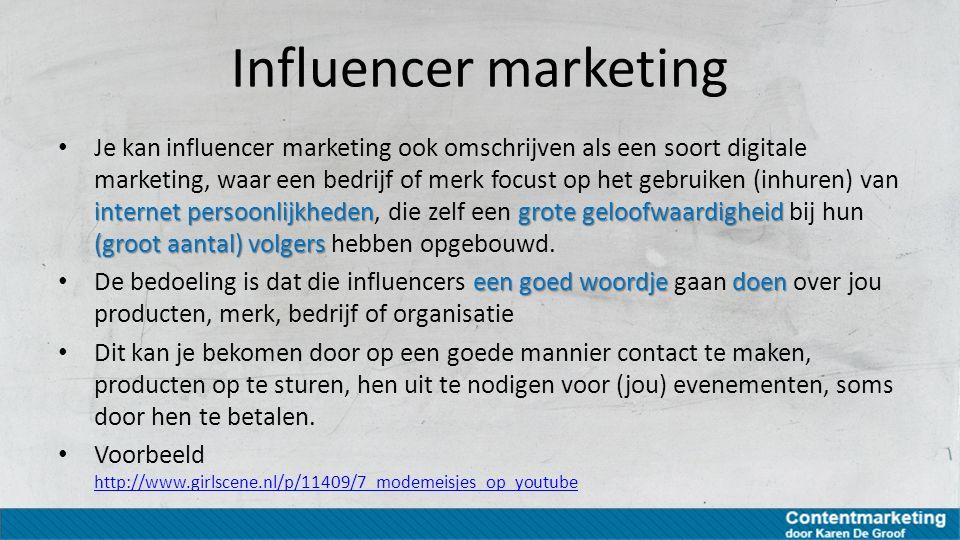 internet persoonlijkhedengrote geloofwaardigheid (groot aantal) volgers Je kan influencer marketing ook omschrijven als een soort digitale marketing,