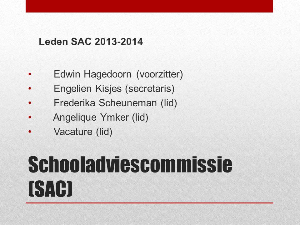 Schooladviescommissie (SAC) Leden SAC 2013-2014 Edwin Hagedoorn (voorzitter) Engelien Kisjes (secretaris) Frederika Scheuneman (lid) Angelique Ymker (lid) Vacature (lid)