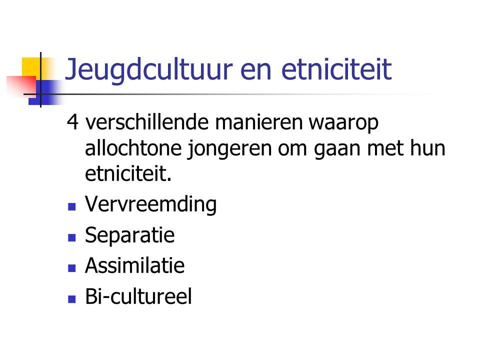 Jeugdcultuur en etniciteit 4 verschillende manieren waarop allochtone jongeren om gaan met hun etniciteit.
