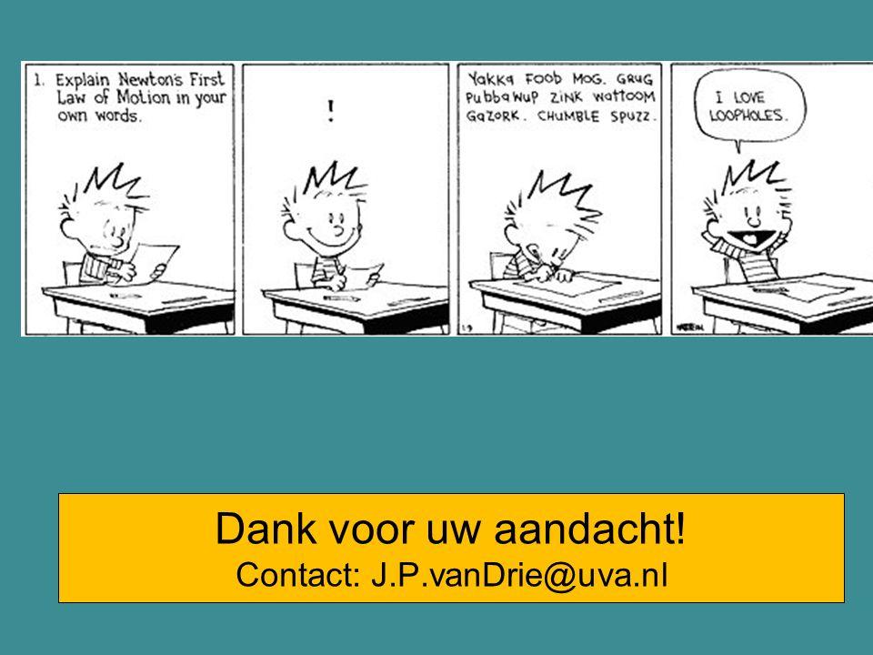 Dank voor uw aandacht! Contact: J.P.vanDrie@uva.nl