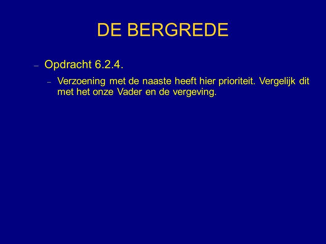 DE BERGREDE  Oefening ter voorbereiding :  Opdracht 7.1.1.
