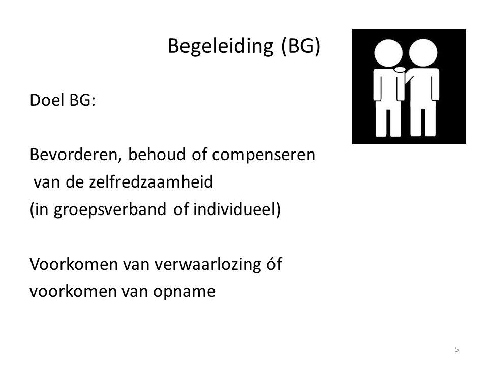 Begeleiding (BG) Doel BG: Bevorderen, behoud of compenseren van de zelfredzaamheid (in groepsverband of individueel) Voorkomen van verwaarlozing óf voorkomen van opname 5