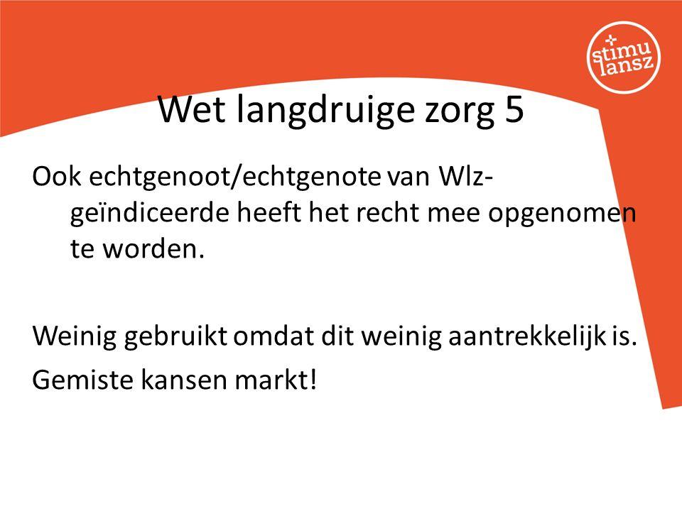 Ook echtgenoot/echtgenote van Wlz- geïndiceerde heeft het recht mee opgenomen te worden.