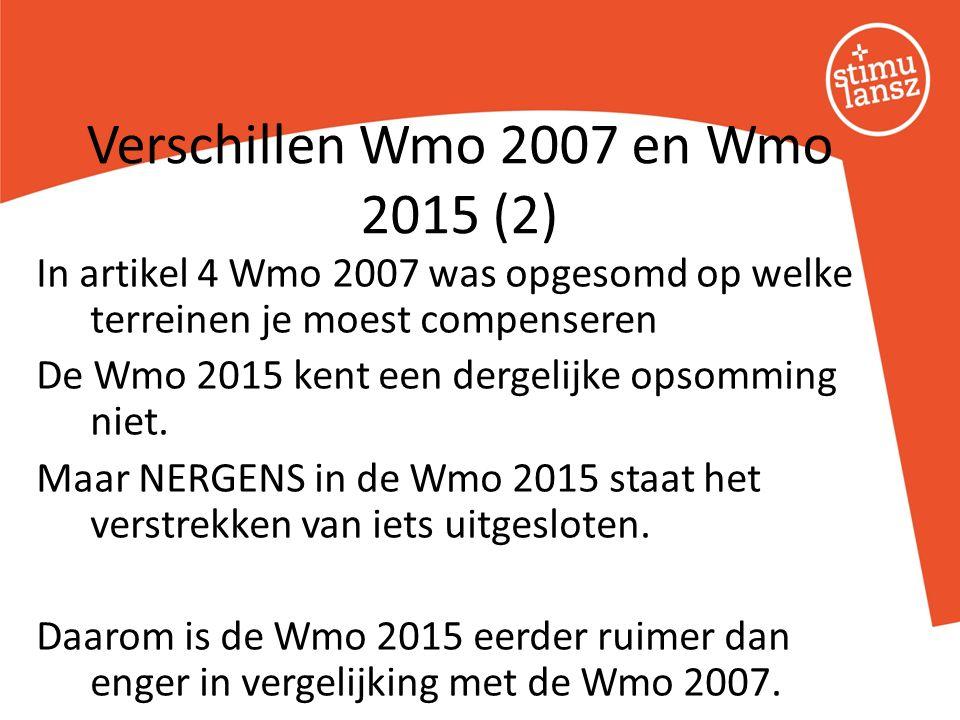 In artikel 4 Wmo 2007 was opgesomd op welke terreinen je moest compenseren De Wmo 2015 kent een dergelijke opsomming niet. Maar NERGENS in de Wmo 2015