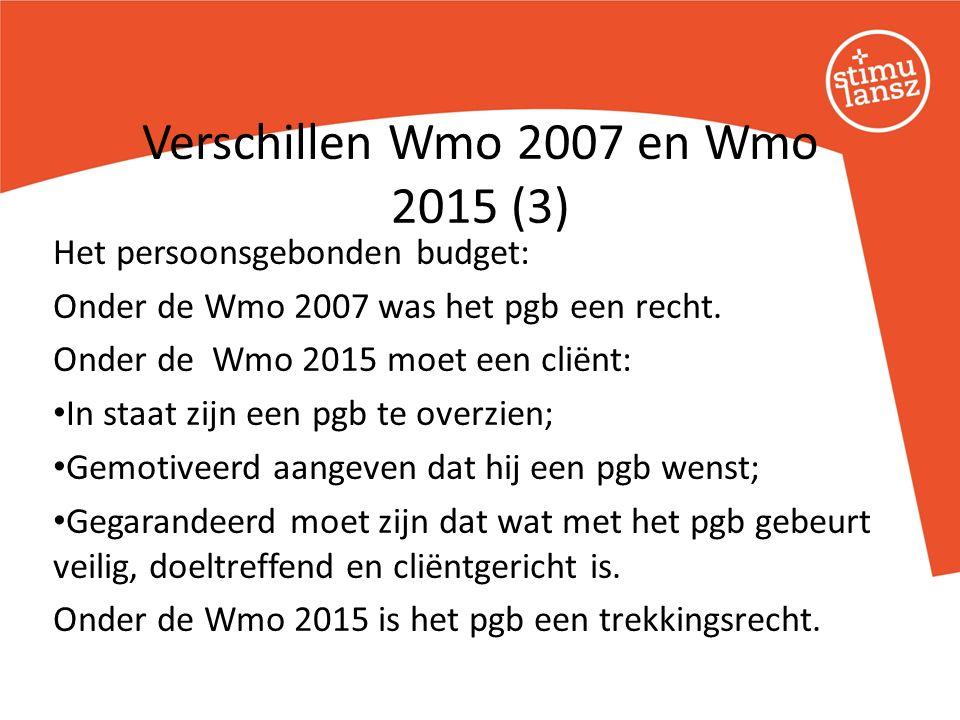 Het persoonsgebonden budget: Onder de Wmo 2007 was het pgb een recht. Onder de Wmo 2015 moet een cliënt: In staat zijn een pgb te overzien; Gemotiveer
