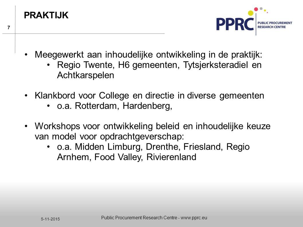 7 5-11-2015 PRAKTIJK Meegewerkt aan inhoudelijke ontwikkeling in de praktijk: Regio Twente, H6 gemeenten, Tytsjerksteradiel en Achtkarspelen Klankbord