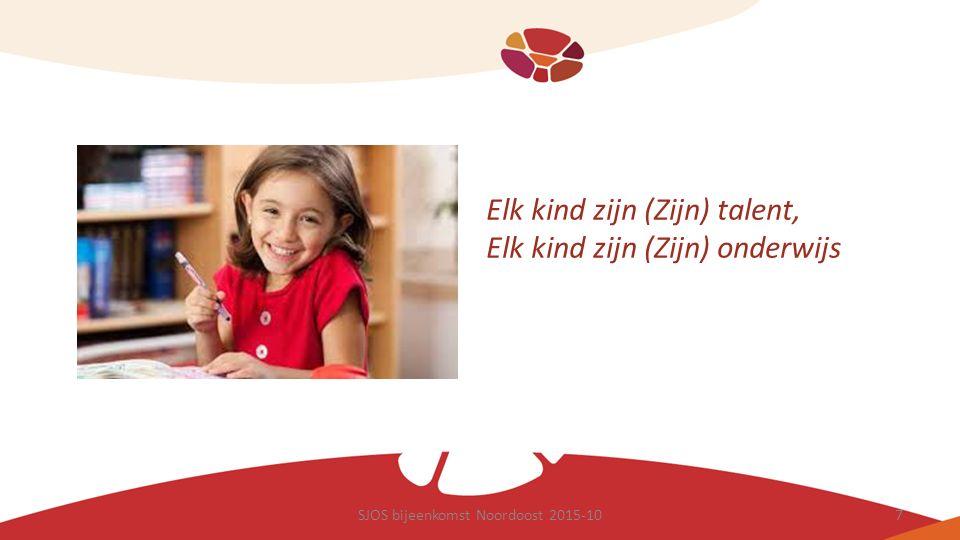 SJOS bijeenkomst Noordoost 2015-107 Elk kind zijn (Zijn) talent, Elk kind zijn (Zijn) onderwijs