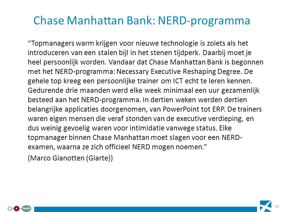 """Chase Manhattan Bank: NERD-programma """"Topmanagers warm krijgen voor nieuwe technologie is zoiets als het introduceren van een stalen bijl in het stene"""