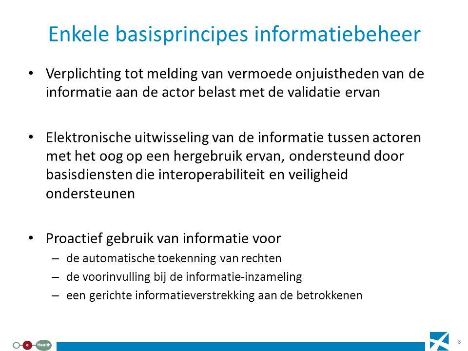Enkele basisprincipes informatiebeheer Verplichting tot melding van vermoede onjuistheden van de informatie aan de actor belast met de validatie ervan