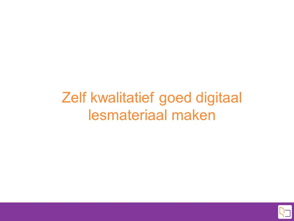 Zelf kwalitatief goed digitaal lesmateriaal maken