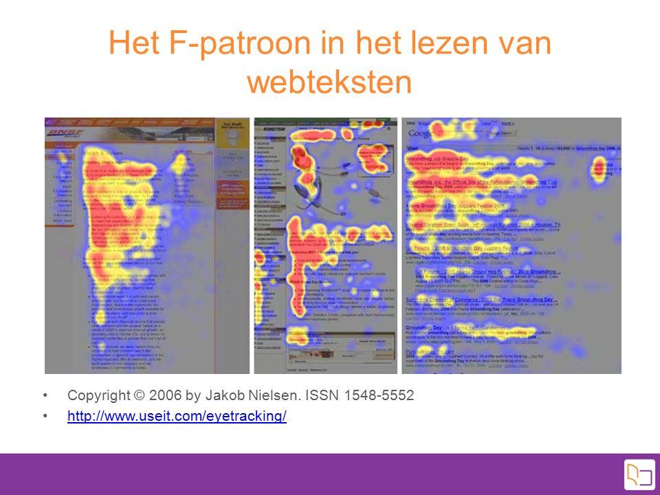 Het F-patroon in het lezen van webteksten Copyright © 2006 by Jakob Nielsen. ISSN 1548-5552 http://www.useit.com/eyetracking/