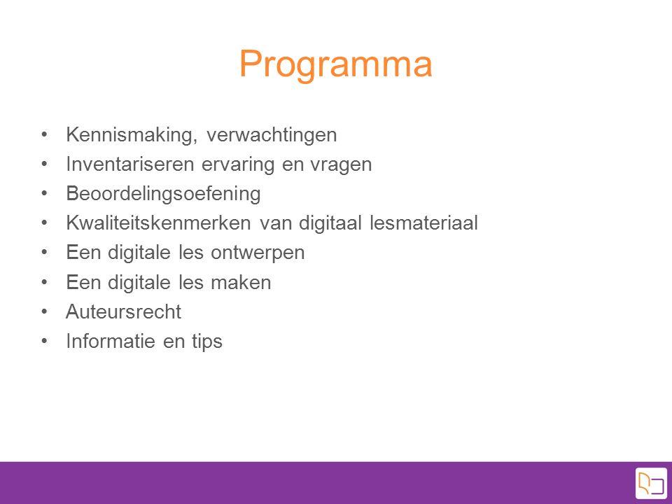 Programma Kennismaking, verwachtingen Inventariseren ervaring en vragen Beoordelingsoefening Kwaliteitskenmerken van digitaal lesmateriaal Een digital