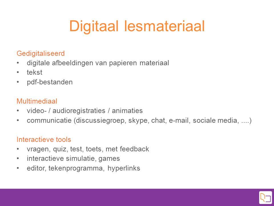 Digitaal lesmateriaal Gedigitaliseerd digitale afbeeldingen van papieren materiaal tekst pdf-bestanden Multimediaal video- / audioregistraties / anima