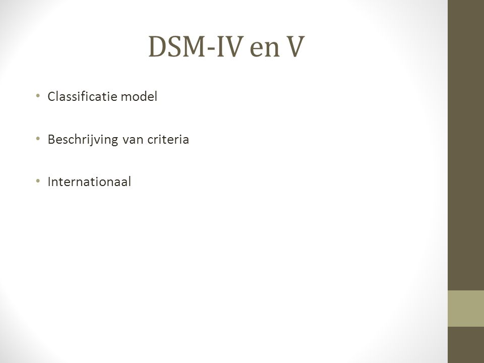 Classificatie model Beschrijving van criteria Internationaal DSM-IV en V