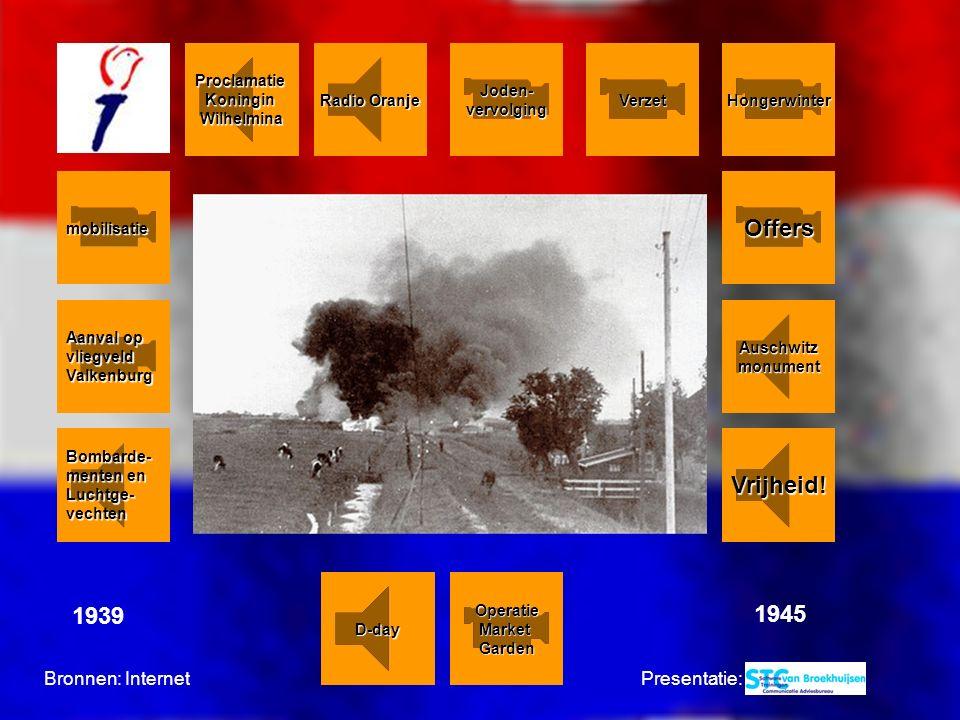 Aanval op Aanval op vliegveld Valkenburg Hongerwinter mobilisatie Operatie Market Garden Proclamatie Koningin Wilhelmina D-day 1939 1945 Auschwitz monument Joden- vervolging Vrijheid.