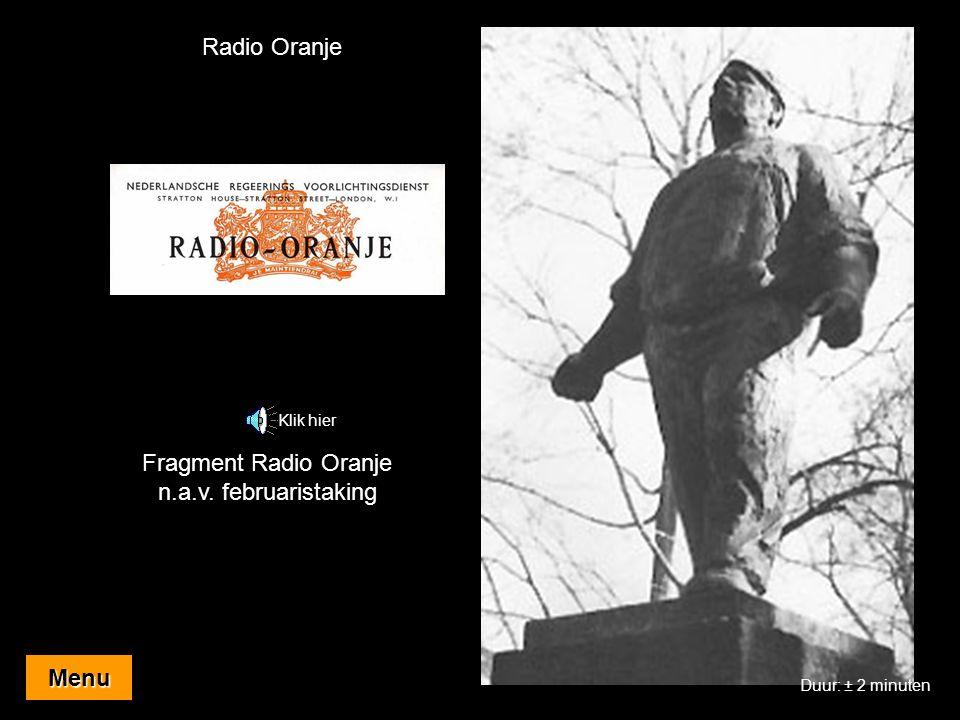 Fragment Radio Oranje n.a.v. februaristaking Radio Oranje Klik hier Menu Duur: ± 2 minuten