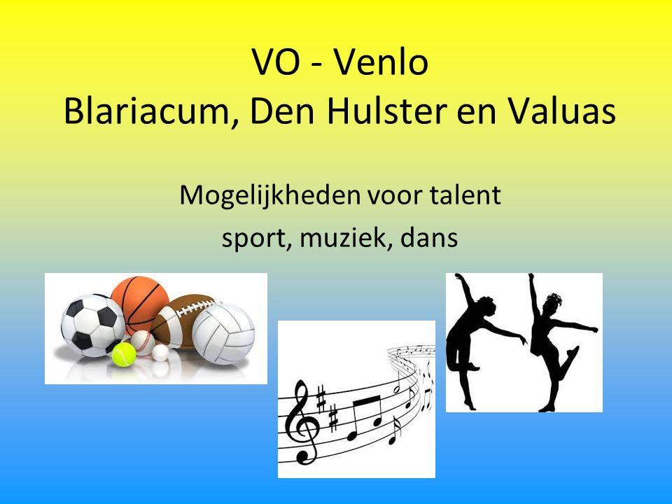 Mogelijkheden voor talent sport, muziek, dans VO - Venlo Blariacum, Den Hulster en Valuas
