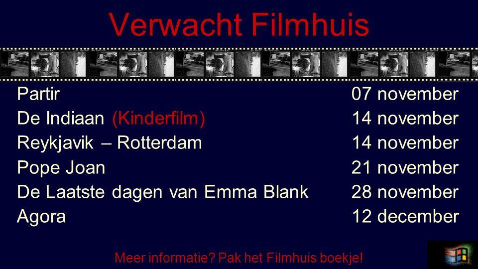 Verwacht Filmhuis Partir07 november De Indiaan (Kinderfilm)14 november Reykjavik – Rotterdam14 november Pope Joan21 november De Laatste dagen van Emma Blank28 november Agora12 december Meer informatie.