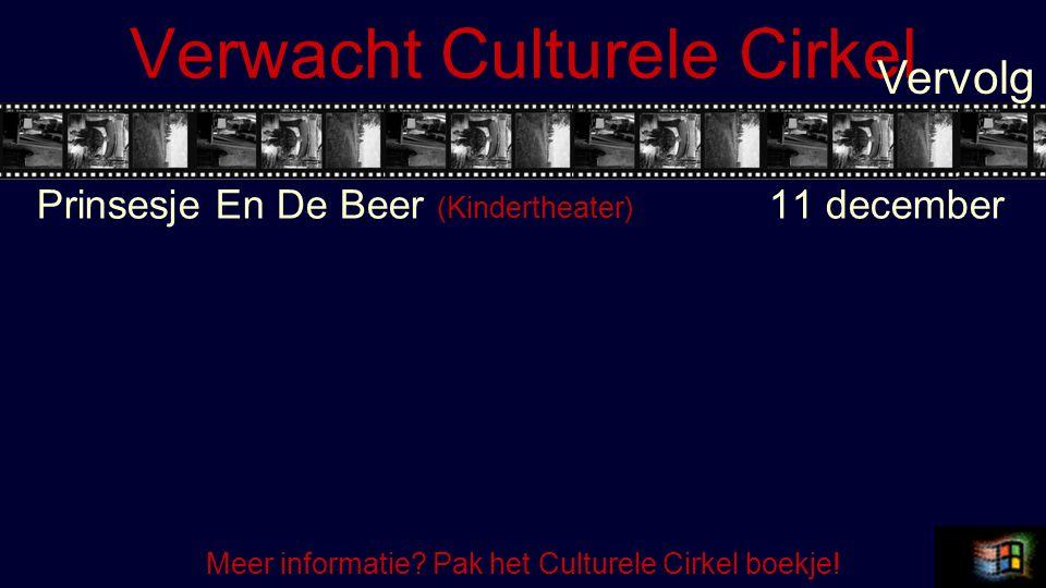Verwacht Culturele Cirkel Prinsesje En De Beer (Kindertheater) 11 december Vervolg Meer informatie.