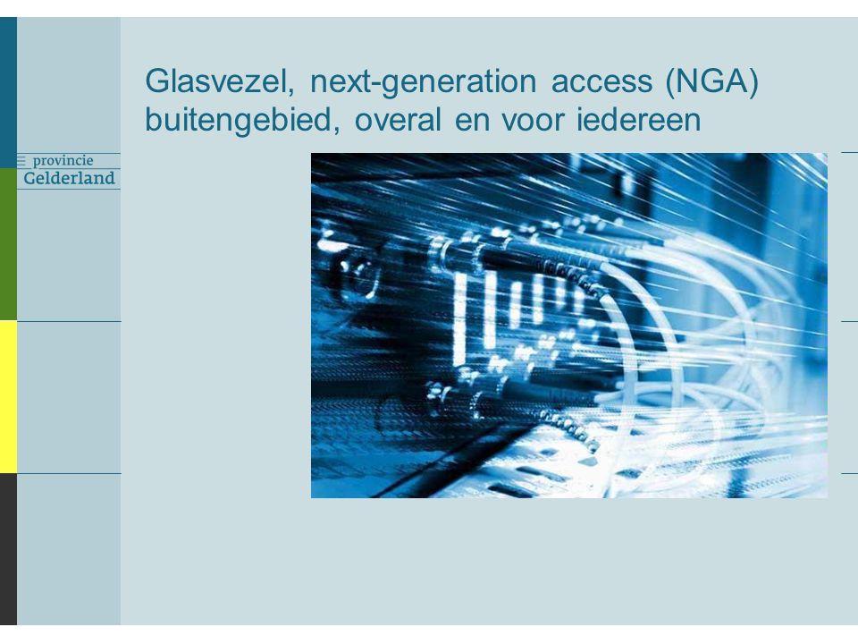 Glasvezel, next-generation access (NGA) buitengebied, overal en voor iedereen