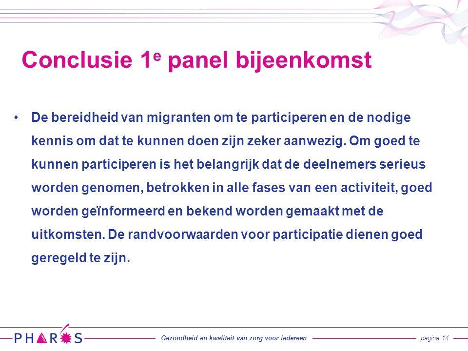 De bereidheid van migranten om te participeren en de nodige kennis om dat te kunnen doen zijn zeker aanwezig.