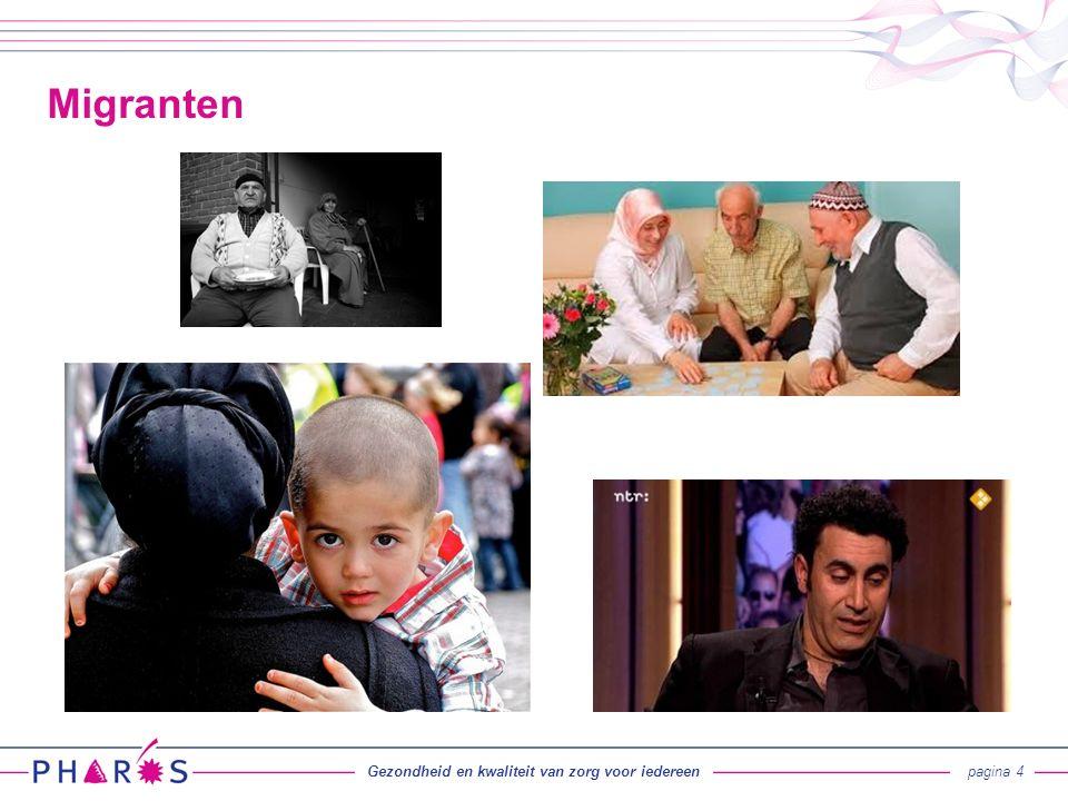 Migranten Gezondheid en kwaliteit van zorg voor iedereenpagina 4