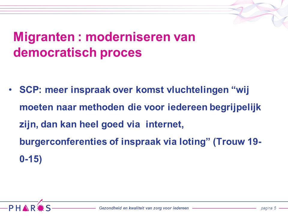 Nauwelijks vertegenwoordigd in patiëntenorganisaties Geringe deelname aan cliëntenraden (3,7%) Weinig feedback op zorg door gebruik van CQI - vragenlijsten (ca.