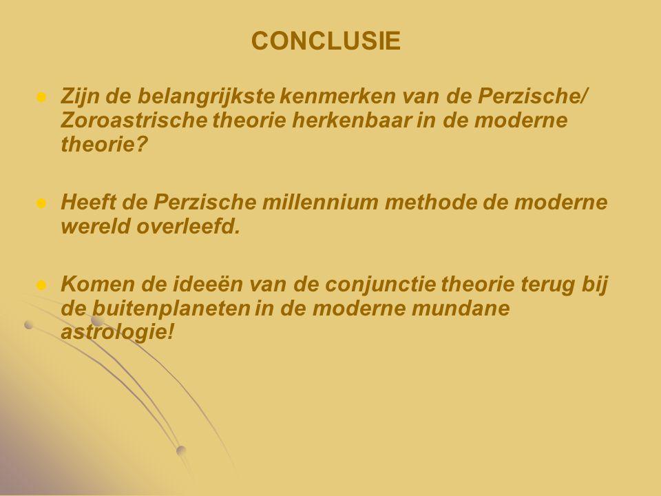 CONCLUSIE Zijn de belangrijkste kenmerken van de Perzische/ Zoroastrische theorie herkenbaar in de moderne theorie? Heeft de Perzische millennium meth