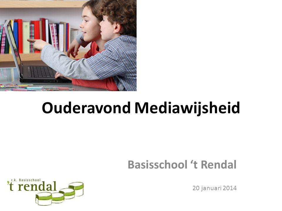 Ouderavond Mediawijsheid Basisschool 't Rendal 20 januari 2014