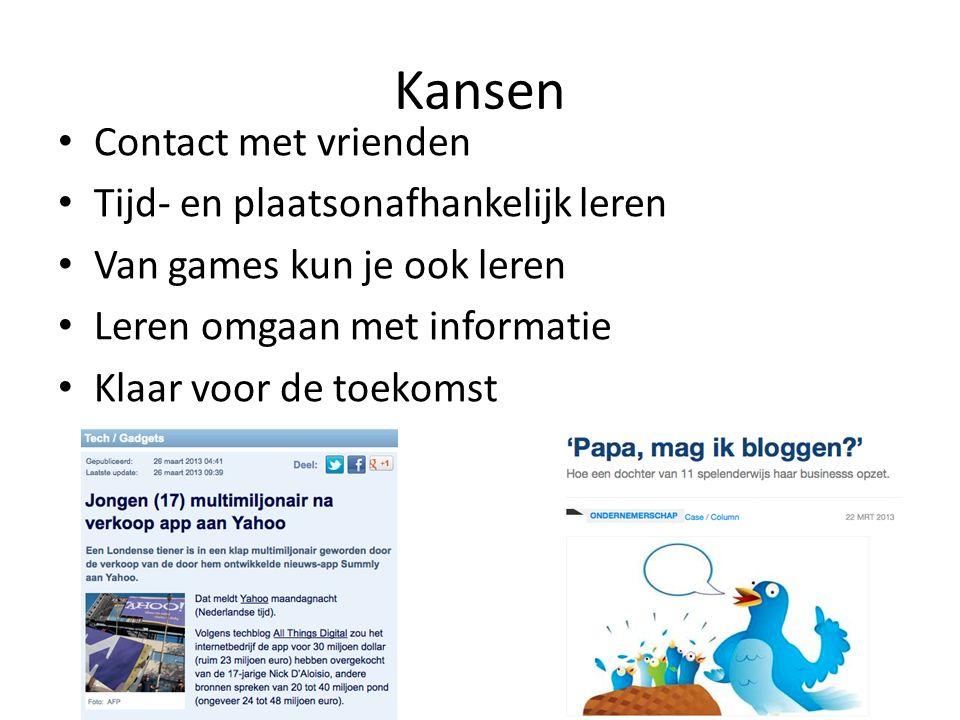Kansen Contact met vrienden Tijd- en plaatsonafhankelijk leren Van games kun je ook leren Leren omgaan met informatie Klaar voor de toekomst