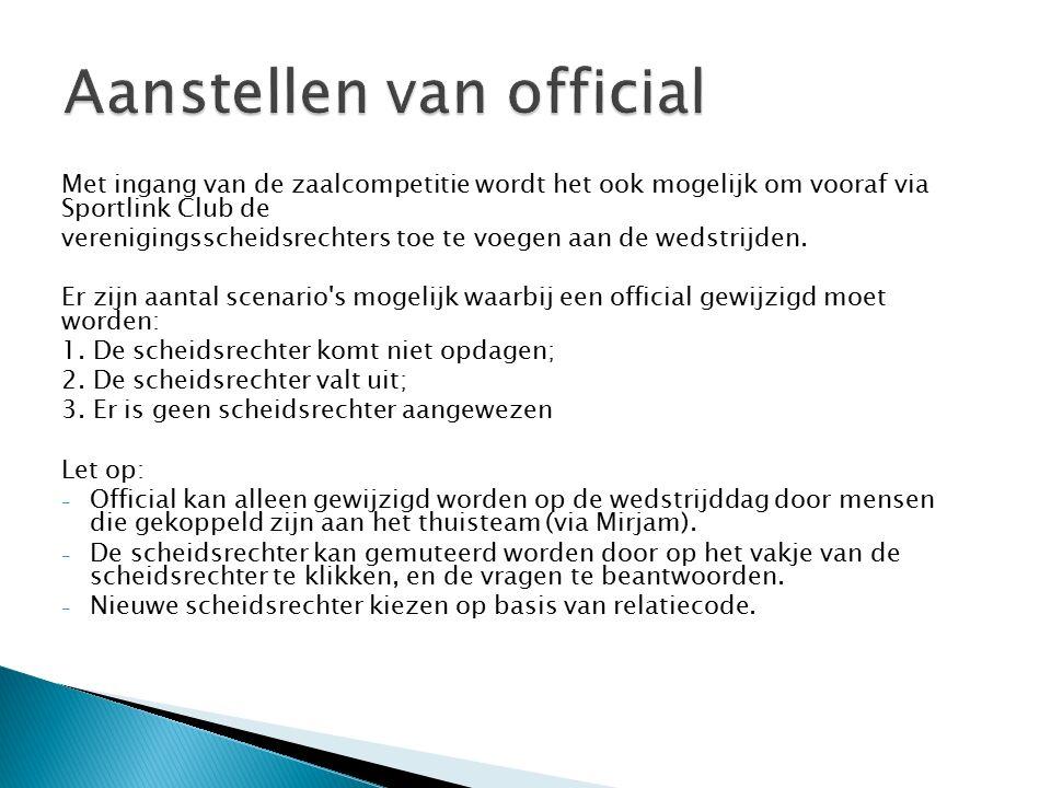 Met ingang van de zaalcompetitie wordt het ook mogelijk om vooraf via Sportlink Club de verenigingsscheidsrechters toe te voegen aan de wedstrijden.