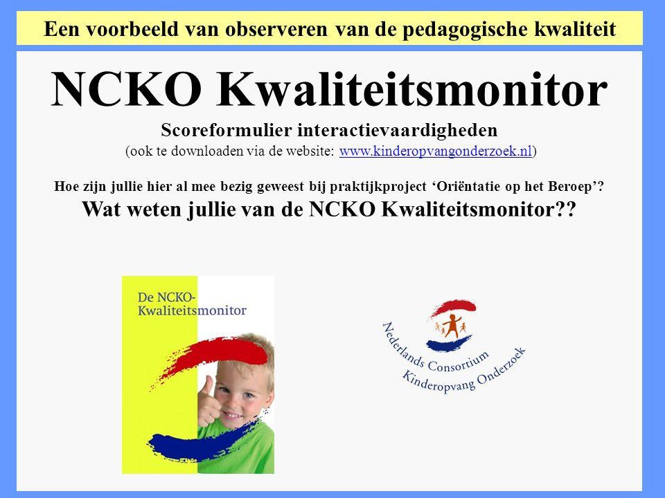 NCKO Kwaliteitsmonitor Scoreformulier interactievaardigheden (ook te downloaden via de website: www.kinderopvangonderzoek.nl)www.kinderopvangonderzoek