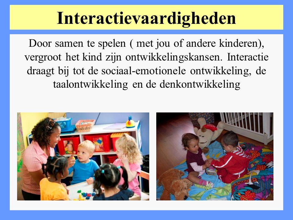 Door samen te spelen ( met jou of andere kinderen), vergroot het kind zijn ontwikkelingskansen. Interactie draagt bij tot de sociaal-emotionele ontwik