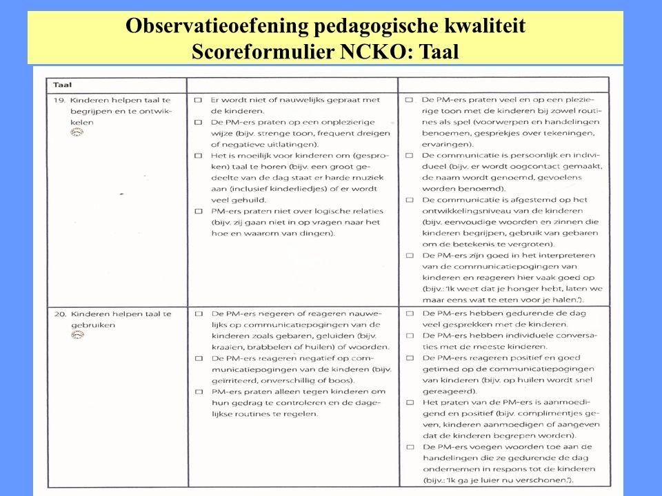 Observatieoefening pedagogische kwaliteit Scoreformulier NCKO: Taal