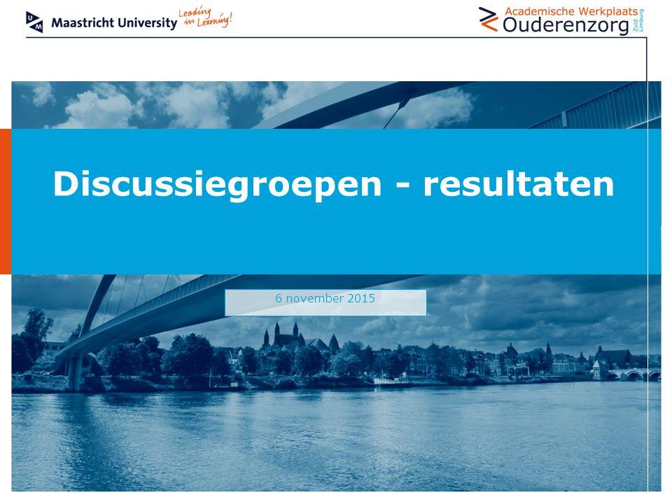 Discussiegroepen - resultaten 6 november 2015