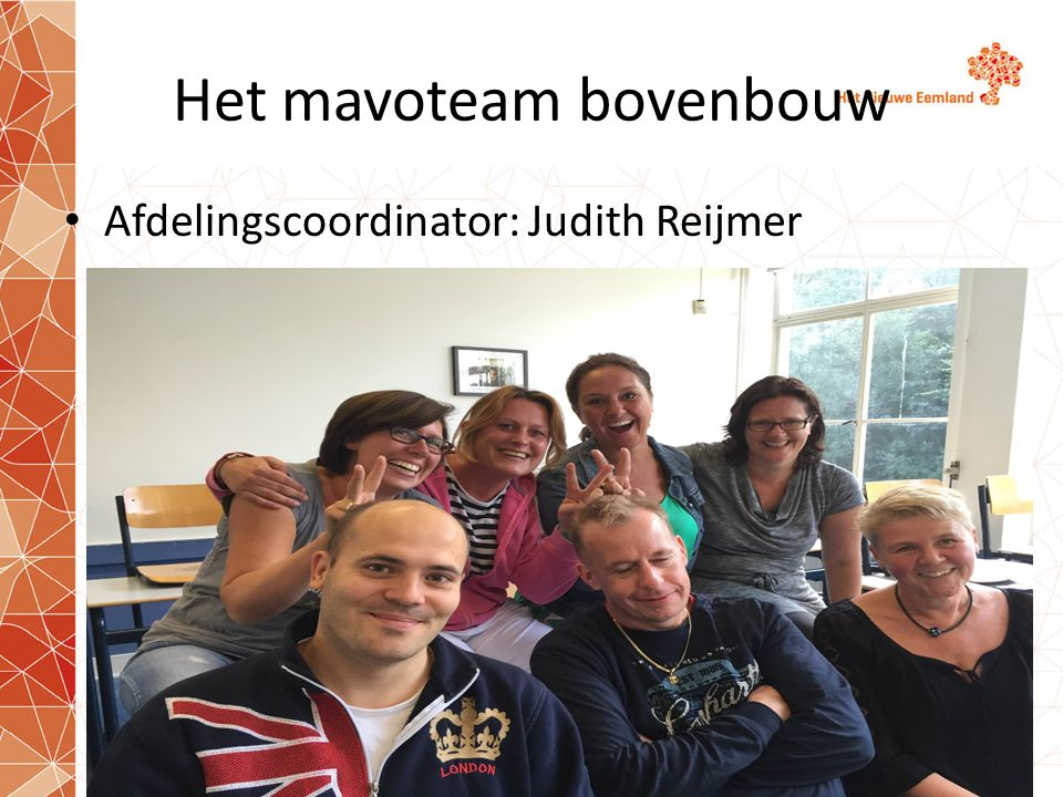 Het mavoteam bovenbouw Afdelingscoordinator: Judith Reijmer