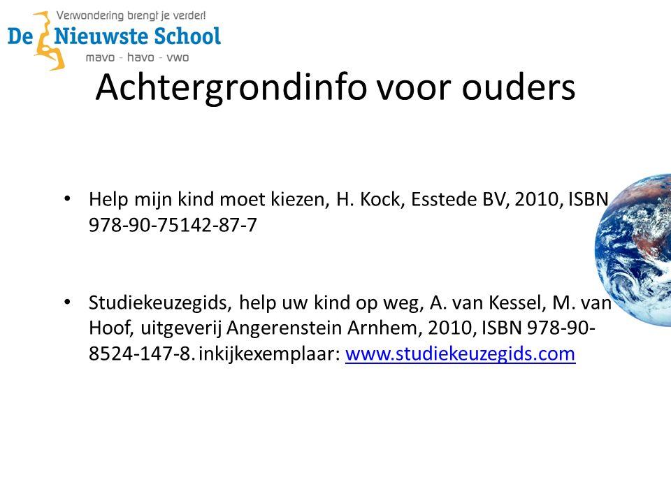 Help mijn kind moet kiezen, H. Kock, Esstede BV, 2010, ISBN 978-90-75142-87-7 Studiekeuzegids, help uw kind op weg, A. van Kessel, M. van Hoof, uitgev