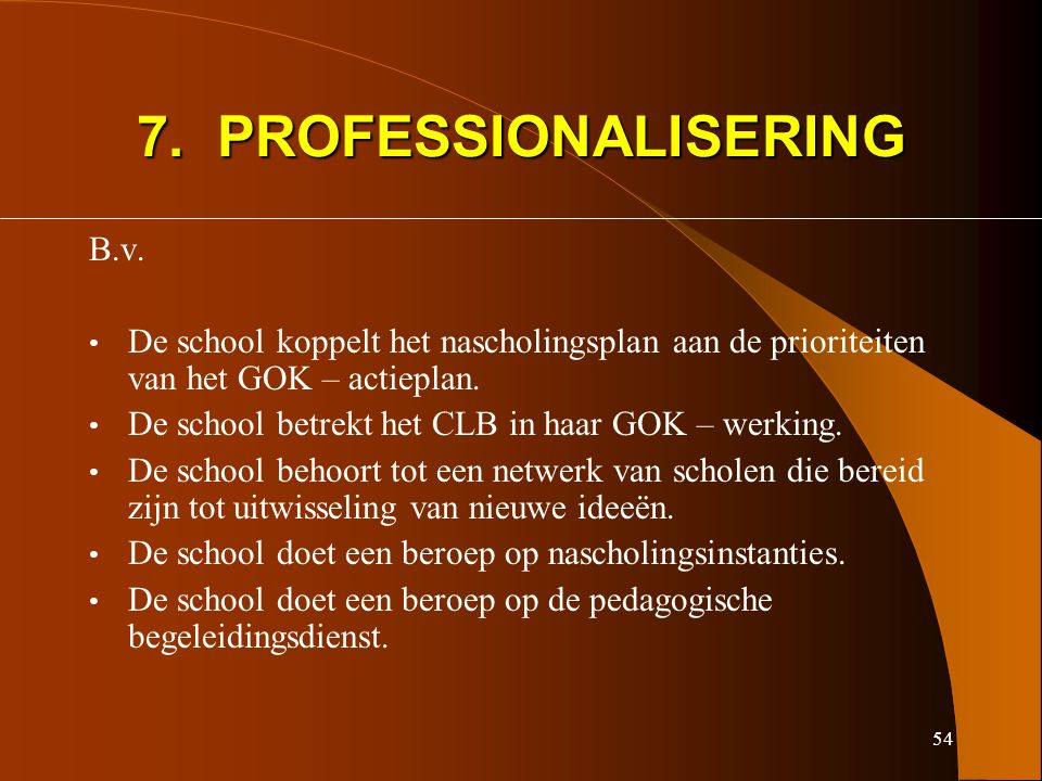 54 7. PROFESSIONALISERING B.v.